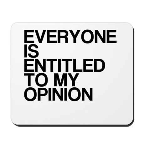 Funny, My Opinion, Mousepad
