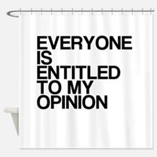 Funny, My Opinion, Shower Curtain