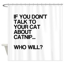 Funny, Catnip, Shower Curtain