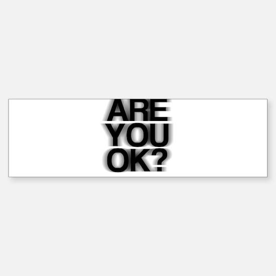 Are You OK? Funny, fuzzy Sticker (Bumper)