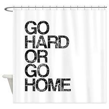 Go Hard or Go Home, Aged, Shower Curtain
