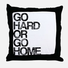 Go Hard or Go Home, Aged, Throw Pillow
