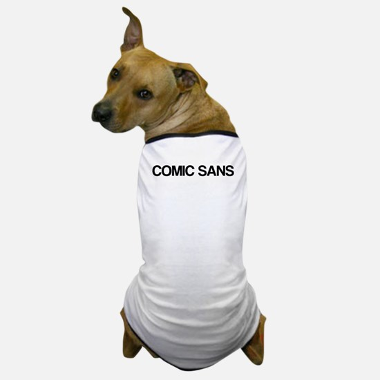 Comic Sans, in Helvetica Dog T-Shirt