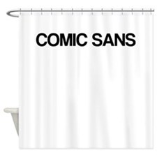Comic Sans, in Helvetica Shower Curtain