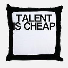 Talent is Cheap Throw Pillow