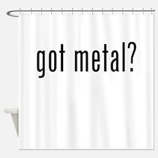 Got Metal? Shower Curtain