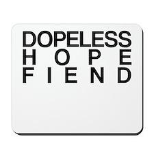Dopeless Hope Fiend Mousepad