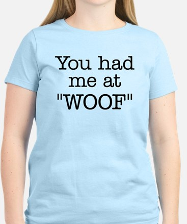 """You Had Me At """"WOOF"""" Women's Light Tee"""
