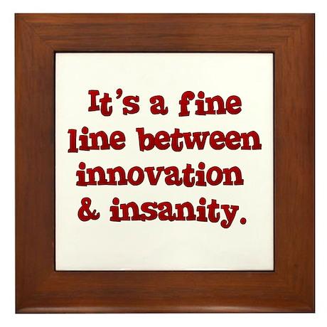 Innovation & Insanity Framed Tile
