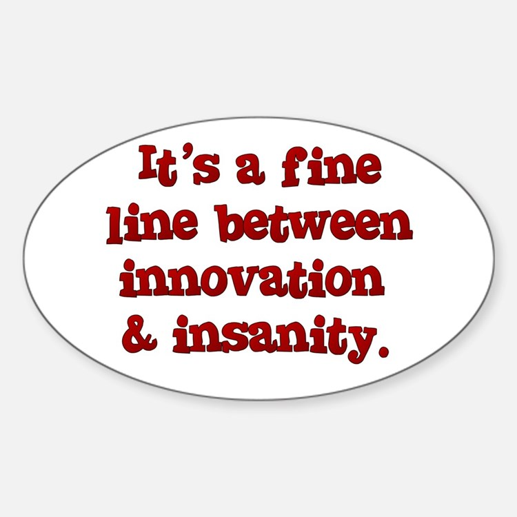 Innovation & Insanity Oval Decal
