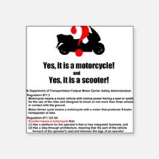 It's A Motorcycle and A Scooter Square Sticker 3""