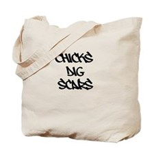 Chicks Dig Scars Tote Bag