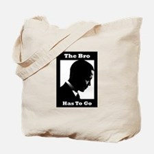 The Bro Has to Go Tote Bag