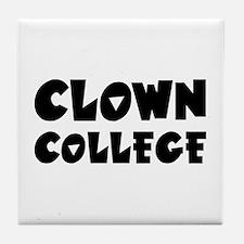 Clown College - Humor Tile Coaster