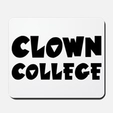 Clown College - Humor Mousepad