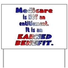 Medicare Is Not An Entitlement Yard Sign