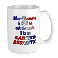 Medicare Is Not An Entitlement Mug