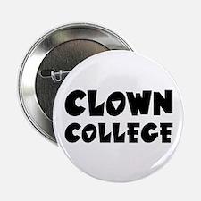 """Clown College - Humor 2.25"""" Button"""