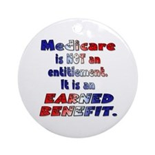 Medicare Is Not An Entitlement Ornament (Round)