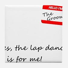 Groom Lap Dance Tile Coaster