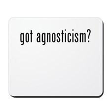 Got Agnosticism? Mousepad