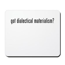 Got Dialectical Materialism? Mousepad