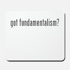 Got Fundamentalism? Mousepad