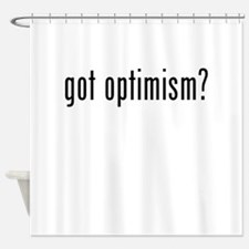 Got Optimism? Shower Curtain