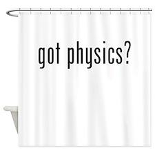 Got Physics? Shower Curtain