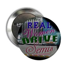 Real Women Drive Semis Button