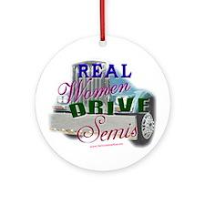 Real Women Drive Semis Ornament (Round)