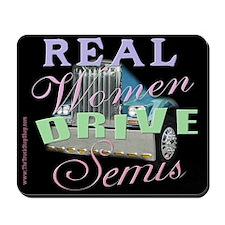 Real Women Drive Semis Mousepad