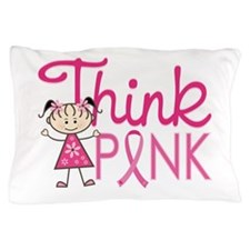 Think Pink Pillow Case