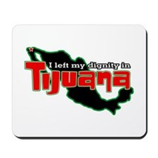 Tijuana Dignity Mousepad