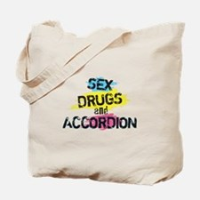 Sex Drugs and accordion Tote Bag