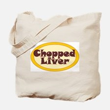 Chopped Liver Tote Bag