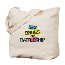 Sex Drugs and Battleship Tote Bag