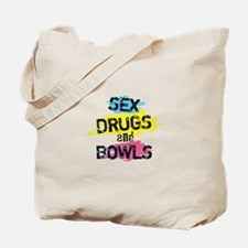 Sex Drugs and bowls Tote Bag
