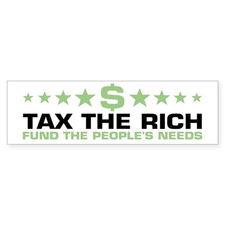 tax the rich Bumper Sticker