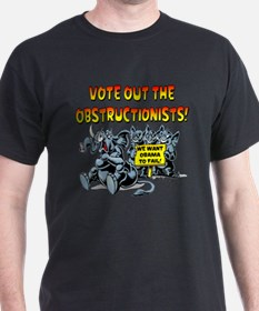 Vote out the Obstructionists! T-Shirt