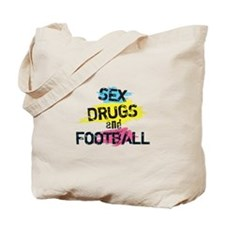 Sex Drugs And Football Tote Bag