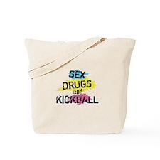 Sex Drugs And Kickball Tote Bag