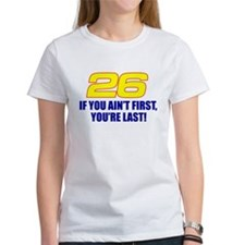 If you ain't first you're last Tee