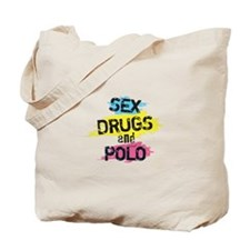 Sex Drugs And Polo Tote Bag