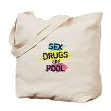 Sex Drugs And Pool Tote Bag