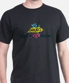 Sex Drugs And Post Modernism T-Shirt