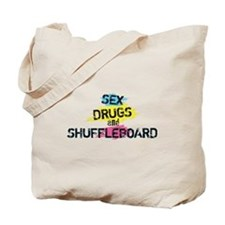 Sex Drugs And Shuffleboard Tote Bag