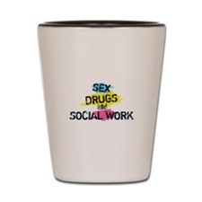 Sex Drugs And Social Work Shot Glass