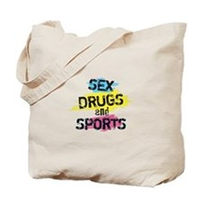 Sex Drugs And Sports Tote Bag