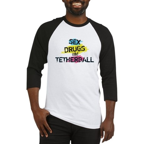 Sex Drugs And Tetherball Baseball Jersey